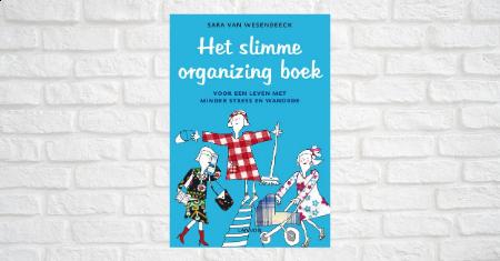 Het slimme organizing boek van Sara Van Wesenbeeck