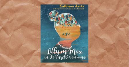 Lilly en Max in de wereld van oma, door Kathleen Aerts