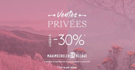 Réduction exclusive de 30% à Maasmechelen Village